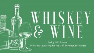 Whiskey & Wine: Spring into Summer @ Traverse City Whiskey Co. Stillhouse