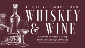 Whiskey & Wine: a valentine's day tour and tasting @ Rove Estate Vineyard & Winery
